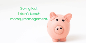 Piggy banks don't teach money management