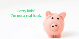 piggy banks do not teach kids about real banks